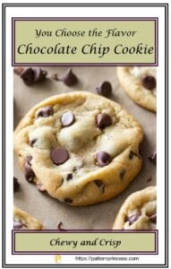 You Choose the Flavor Chocolate Chip Cookie