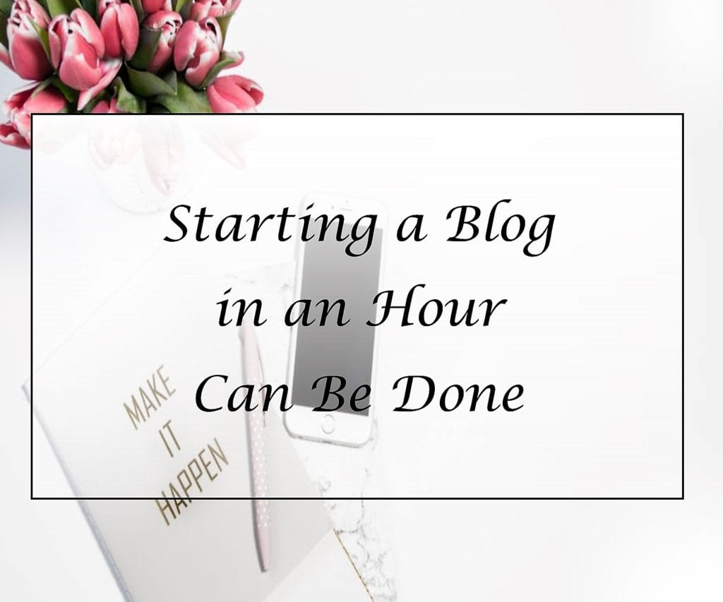 Starting a Blog in an hour can be done