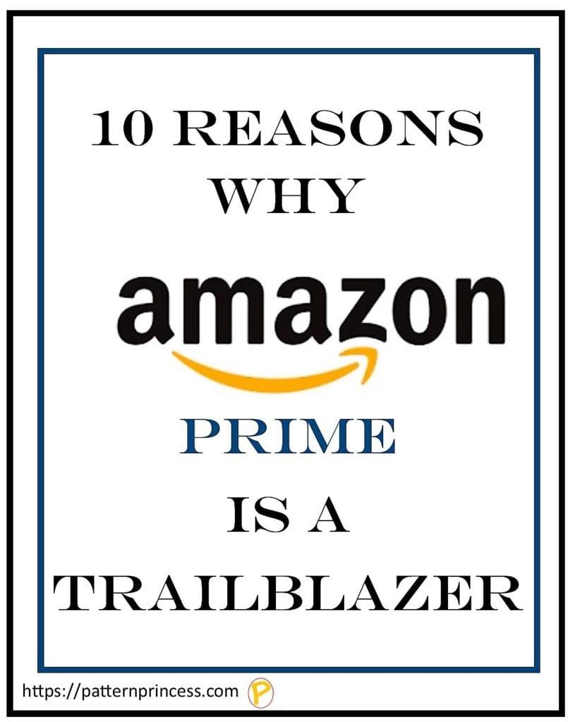 10 Reasons Amazon Prime is a Trailblazer