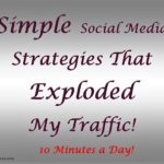 Simple Social Media Strategies to Explode Traffic