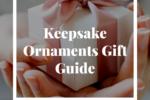 Keepsake Ornament Gift Guide