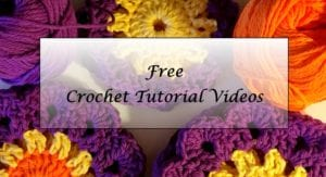 Free Crochet Tutorial Videos