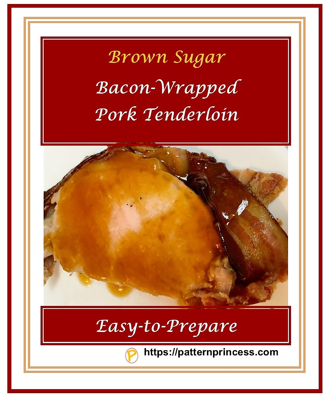 Brown Sugar Bacon-Wrapped Pork Tenderloin 1