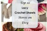 top 10 lacy crochet shawls stores on etsy 1