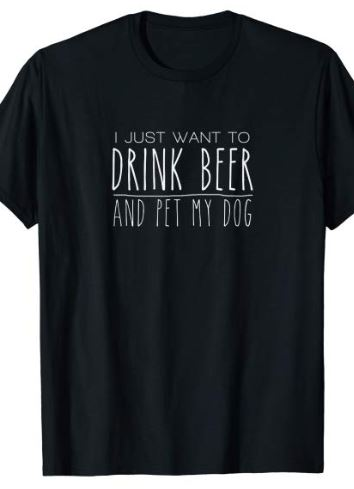 Drink-Beer-and-Pet-my-Dog-Shirt
