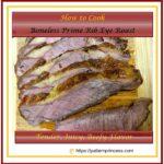 How to Cook Boneless Prime Rib Eye Roast 1