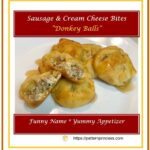 Sausage and Cream Cheese Bites - Donkey Balls 1