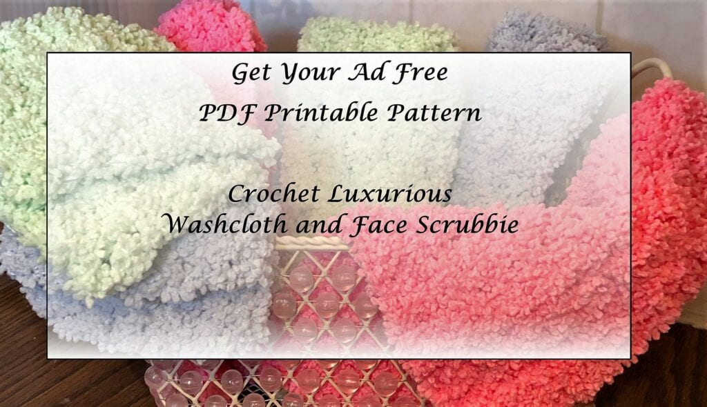 Crochet Luxurious Washcloth and Face Scrubbie Pattern Printable